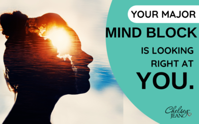 Your Major Mind Block is Looking Right At You