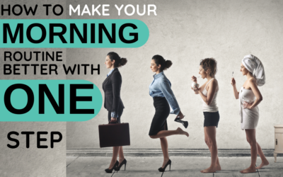 How to Make Your Morning Routine Better with One Step